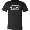 I'm On An All Taco Cleanse Cinco De Mayo Mexico T-Shirt