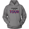 I'd Rather Be on Tour Hoodie