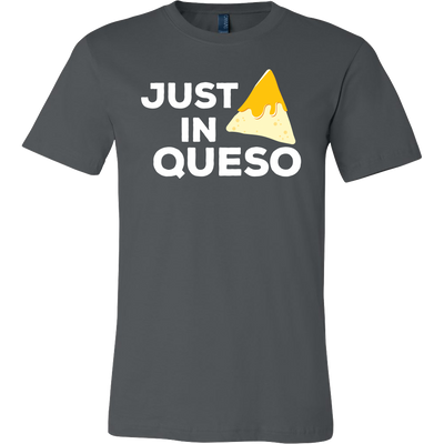 Just In Queso. Unisex short sleeve t-shirt | Funny Cinco De Mayo Mexico Holiday T-Shirts