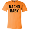 Nacho Baby. Unisex short sleeve t-shirt | Funny Cinco De Mayo Mexico Holiday T-Shirts