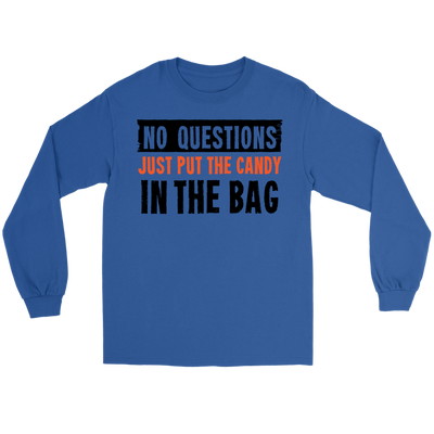 Halloween No Questions, Just Put The Candy In The Bag Halloween Long Sleeve T-Shirt