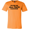 I'm On An All Taco Cleanse Cinco De Mayo Mexico T-Shirts