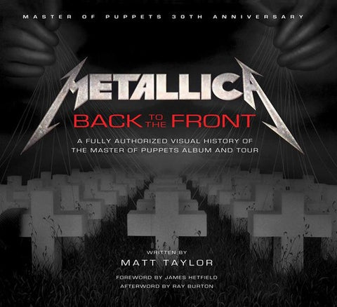 Metallica - Back To The Front: Authorized Visual History Of The MOP Album & Tour (Hardcover) - Book