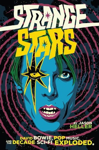David Bowie - Strange Stars: Pop Music & The Decade Sci-Fi Exploded (Hardcover) - Book