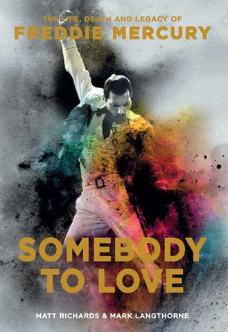 Queen -  Somebody To Love: The Life, Death, And Legacy Of Freddie Mercury - Book