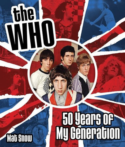 The Who - Fifty Years Of My Generation (Hardcover) - Book