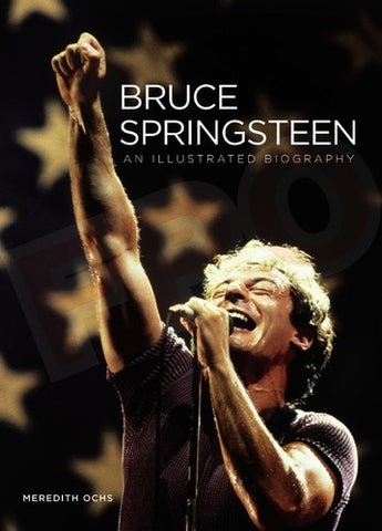 Bruce Springsteen - An Illustrated Biography (Hardcover) - Book