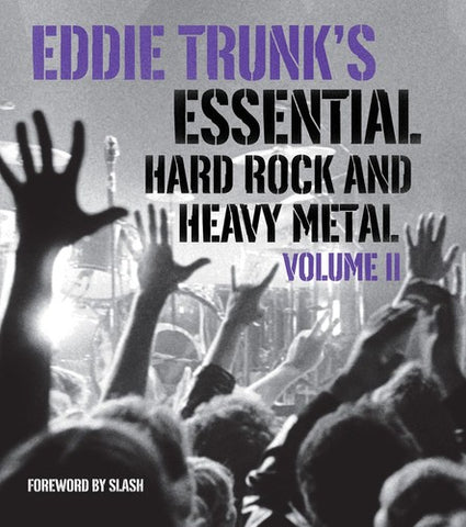 Eddie Trunk's Essential Hard Rock And Heavy Metal Volume II (Trade Paperback) - Book