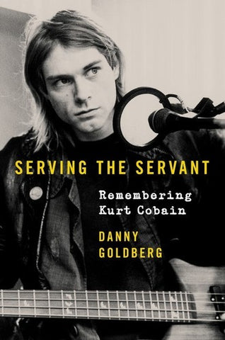 Nirvana - Serving The Servant: Remembering Kurt Cobain (Hardcover) - Book