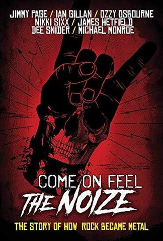 Come On Feel The Noize: Story Of How Rock Became Metal - 2019 - DVD