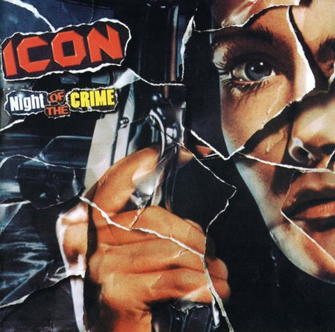 Icon - Night Of The Crime - Remastered - [UK Import] - CD