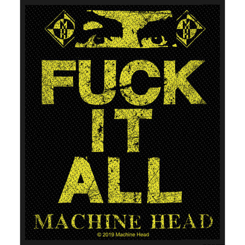 Machine Head - Patch - Woven - UK Import - Fu** It All - Collector's Patch
