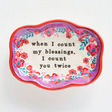 When I Count My Blessings Small Artisan Trinket Dish