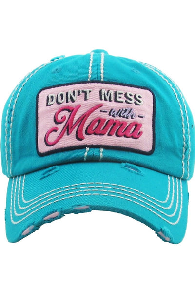 """Don't Mess with Mama"" Embroidered Cap - Turquoise"