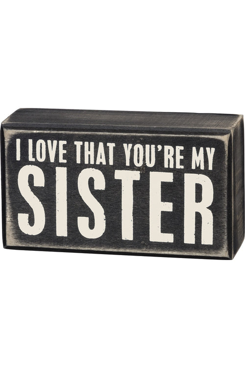 Box Sign - You're My Sister