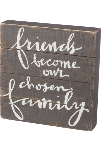 Slat Box Sign - Friends Become Our Chosen Family