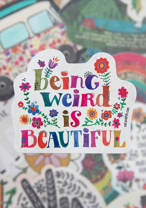 Being Weird Is Beautiful Vinyl Sticker - Natural Life