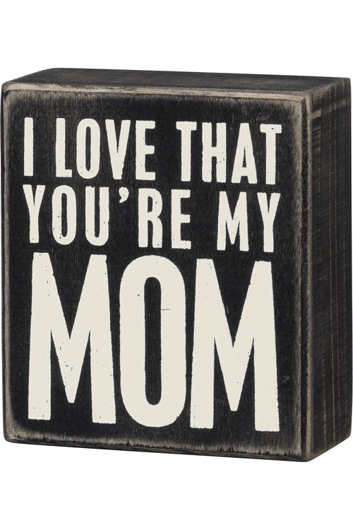 Box Sign - You're My Mom