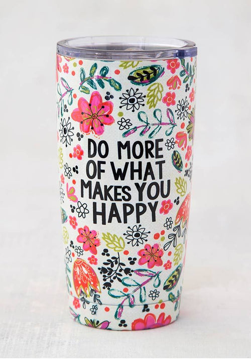 Natural Life Do More Of What Makes You Happy Tumbler