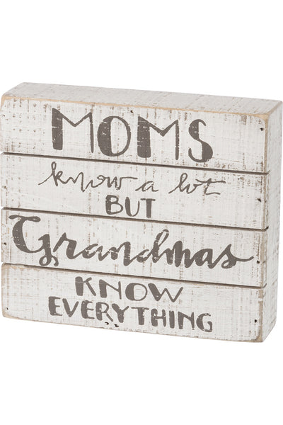 Slat Box Sign - Grandmas Know Everything