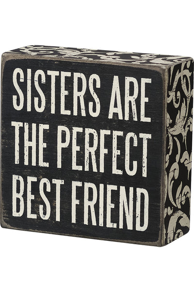 Box Sign - Sisters Are The Perfect Best Friend