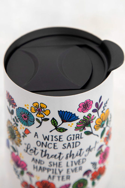 A Wise Girl Once Said Wine Tumbler - Natural Life