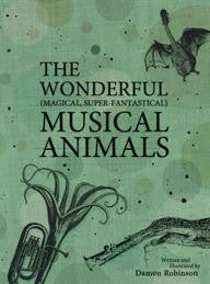 """The Wonderful (Magical, Super-Fantastical) Musical Animals"""