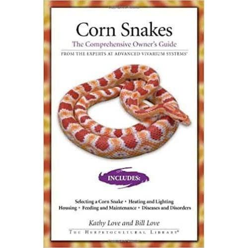 Corn Snakes: The Comprehensive Owner's Guide (The Herpeto...