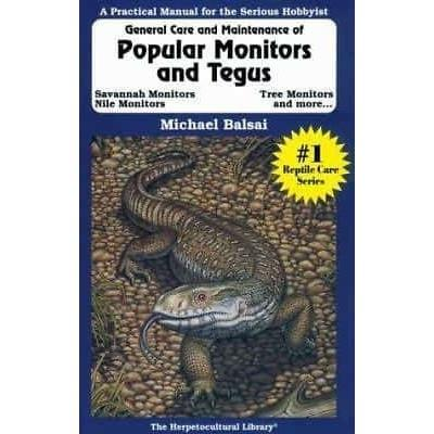 General Care and Maintenance of Popular Monitors & Tegus (Herpetocultural Library, The)