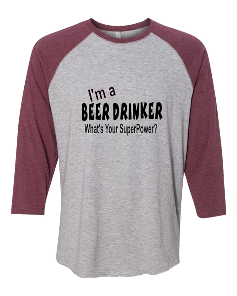 I'm a BEER DRINKER. What's your SuperPower?