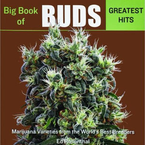 Big Book of Buds: Greatest Hits by Ed Rosenthal - GrowDaddy