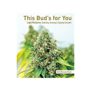 This Bud's For You by Ed Rosenthal - GrowDaddy