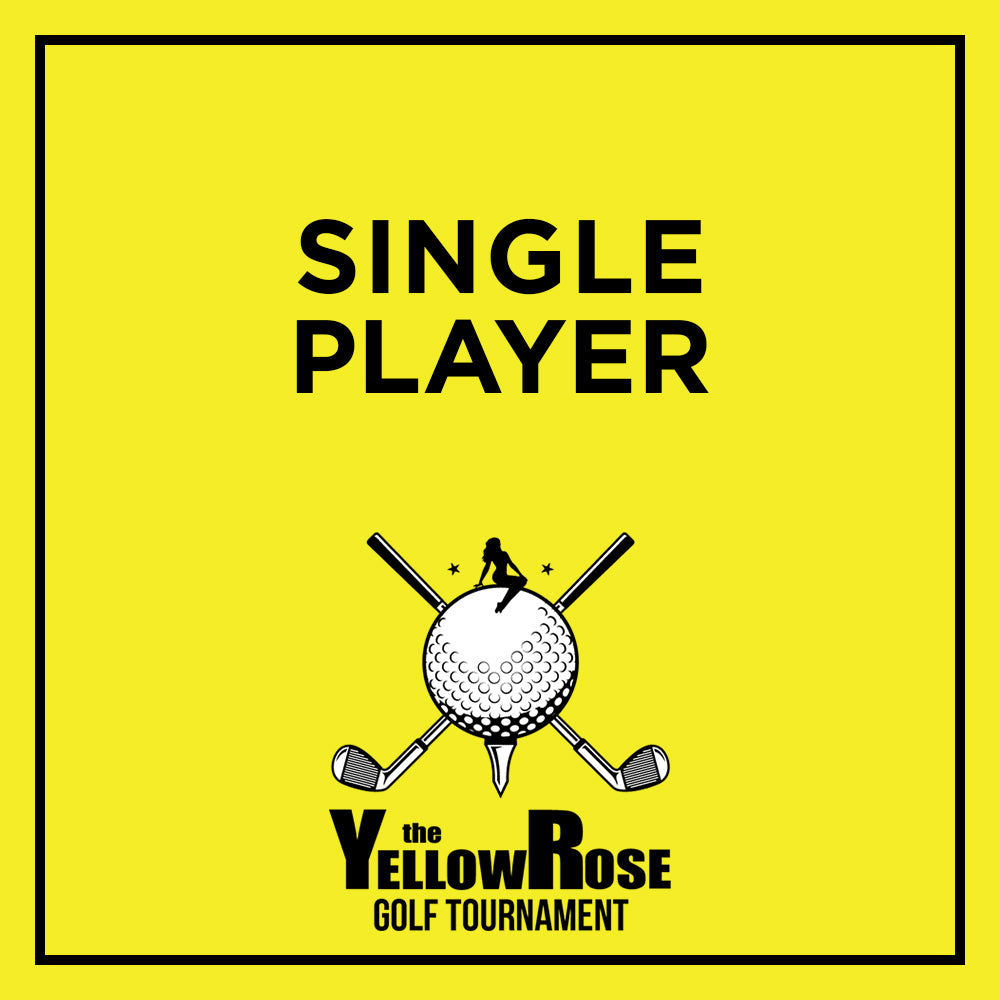 Yellow Rose Golf Tournament - SINGLE PLAYER