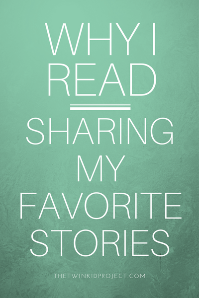 Why I Read | Sharing My Favorite Stories