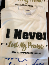I Never Lost My Praise T-Shirt