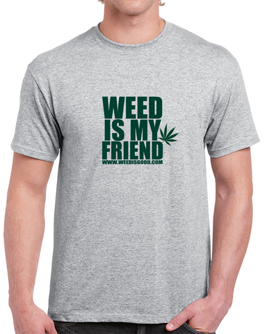 Weed is my friend weed t-shirt