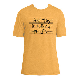 Adulting is Ruining My Life Tee