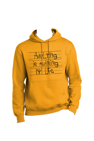 Adulting is Ruining My Life Hoodie