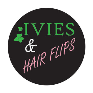 Ivies & Hair Flips Button
