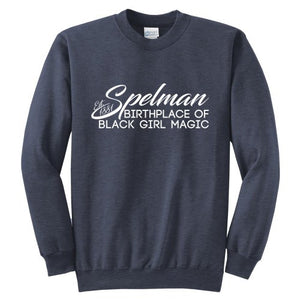 Spelman: Birthplace of Black Girl Magic (Crewneck)
