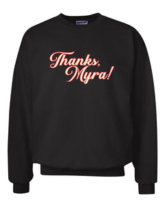 Thanks, Myra Crewneck