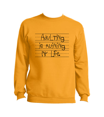 Adulting is Ruining My Life Crewneck