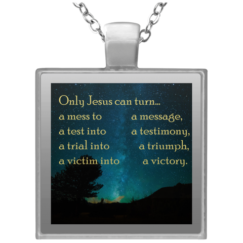Only Jesus can turn, Square Necklace - babys-closet.com