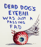 "Daniel Johnston ""Dead Dog's Eyeball Was Just A Passing Fad"" Limited Edition Hand Signed Print, 1982"