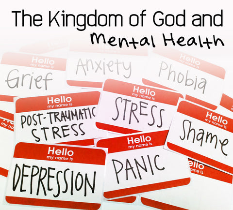 The Kingdom of God and Mental Health