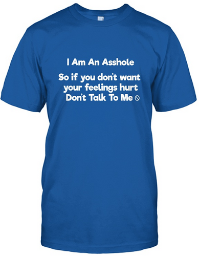 I Am An Asshole Graphic Tee