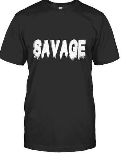 SAVAGE!! - AccessorTees