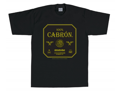 streetwise clothing brand 100% cotton heavy weight black t-shirt with a center image resembling the patron alcohol drink logo with the words 100% cabron instead of 100% patron with streetwise font logo on the back bottom left corner of the shirt