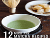 12 Matcha Recipes You Must Try At Home