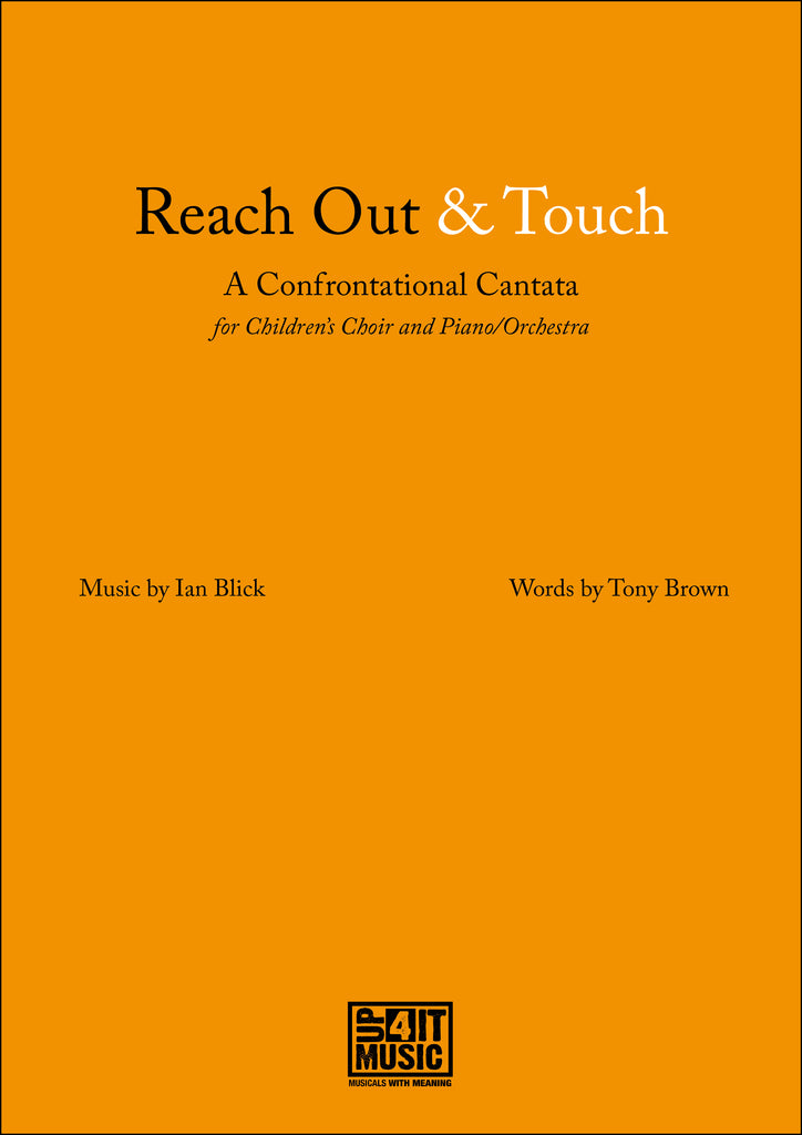Reach Out and Touch - A Confrontational Cantata - up4itmusic